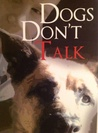 Dogs Don't Talk