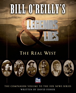 The Real West  -  David Fisher, Bill O'Reilly