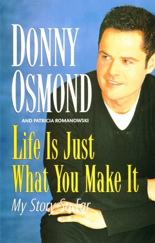 Life is Just What You Make It by Donny Osmond