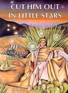 Cut Him Out in Little Stars: 20th Anniversary Edition