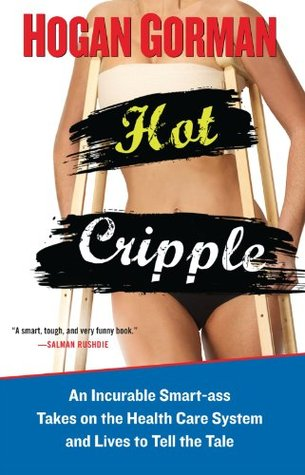Hot Cripple by Hogan Gorman