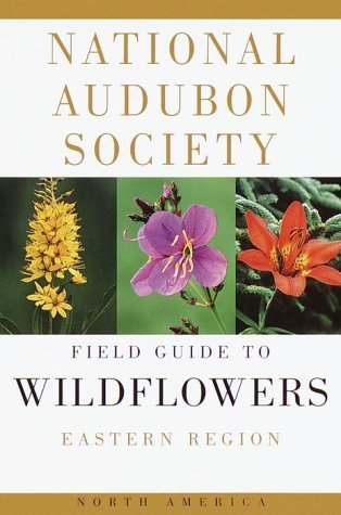 The Audubon Society Field Guide to North American Wildflowers by William A. Niering