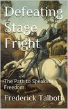 Defeating Stage Fright: The Path to Speaking Freedom