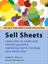Sell Sheets: Learn how to create and use this powerful marketing tool to increase your book sales