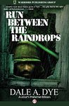 Run Between the Raindrops: Author's Preferred Edition