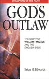 God's Outlaw: The Story of William Tyndale and the English Bible