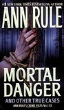 Mortal Danger and Other True Cases (Crime Files, #13)