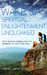 Wake Up: Spiritual Enlightenment Uncloaked paperback