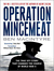Operation Mincemeat: How a Dead Man and a Bizarre Plan Fooled the Nazis and Assured an Allied Victory