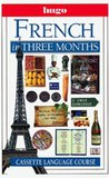 Hugo Language Course: French In Three Months (with Cassette)