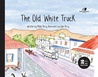 The Old White Truck (2nd Edition)