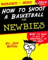 How to Shoot a Basketball: Shooting Drills and Workouts for Newbies