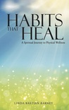 Habits That Heal: A Spiritual Journey to Physical Wellness