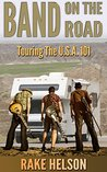 Band On The Road: Touring The U.S.A. 101: (For Bands on Tour, Book Your Own Tour) (D.I.Y. Music)