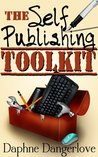 The Self Publishing Toolkit: How You Can Publish & Sell Kindle ebooks on Amazon