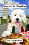 Spaghetti for Sheepdogs (Cookbooks from The Canine Cuisine Team, #3)