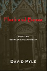 Flesh and Bones: Book Two - Between Life and Death