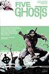 Five Ghosts: Volume 3: Monsters and Men