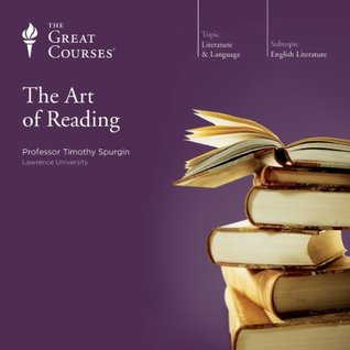 The Great Courses - The Art of Reading - Timothy Spurgin, Ph.D.