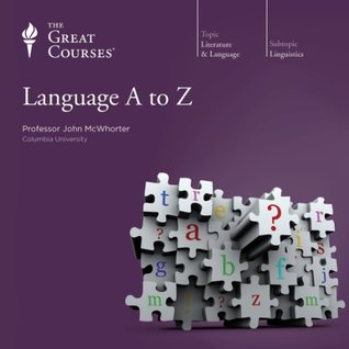 The Great Courses -   Language A to Z  - John H. McWhorter