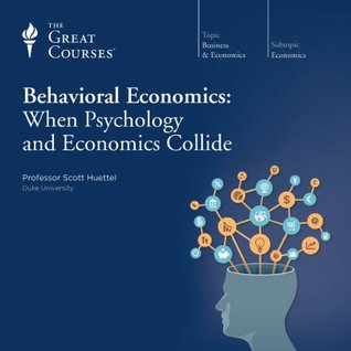 When Psychology and Economics Collide - Scott Huettel, Ph.D.