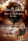 When My Lion Calls (River of Truth #1)