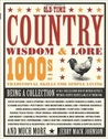 Country wisdom & Lore: 1000s of Traditional Skills for Simple Living