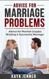 Advice for Marriage Problems: Advice for Married Couples Wanting a Successful Marriage (Couples Therapy, Marriage Counseling, Separation, Divorce, Marriage Help,)