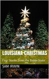 Louisiana Christmas: Four Holiday Stories from the Bayou State