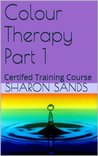 Colour Therapy Part 1: Certifed Training Course