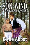 The River Rages by Clyde Abbot