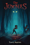 The Jumbies (The Jumbies #1) by Tracey Baptiste