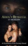 Aiden's Betrayal (Guardians of the Society #1)