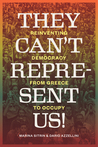 They Can't Represent Us! Reinventing Democracy From Greece To Occupy