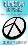 Guardian of Peace (Abrupt Dissent Series Book 3)