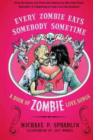 Every Zombie Eats Somebody Sometime by Michael P. Spradlin