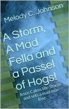 A Storm, A Mad Fella and a Passel of Hogs!