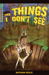 The Things I Don't See by Nathan Holic