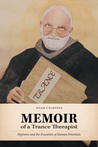 Memoir of a Trance Therapist: Hypnosis and the Evocation of Human Potentials