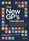 The New GP's Handbook: how to make a success of your early years as a GP