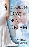 Stolen Days of a Dream (The Gown Series #2)