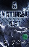 A Natural Act (Contradictions, #2)