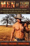 Men of Calder County: Boxed set of 13 Untamed, unleashed, unforgettable tales of love