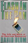 FLASH IN THE PAN: LIFE AND DEATH OF AN AMERICAN RESTAURANT
