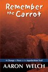 Remember The Carrot | A Change of Pace on the Appalachian Trail