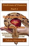 Doctrines of Demons Part 2: The Traditions of Man Versus The Truth of Yeshua