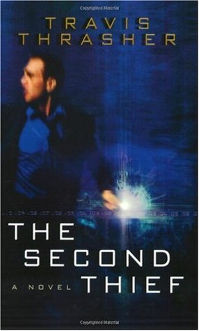The Second Thief by Travis Thrasher