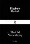 The Old Nurse's Story (Little Black Classics, #39)