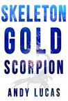 SKELETON GOLD: Scorpion (James Pace novels Book 3)