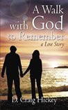 A Walk with God to Remember: A Love Story